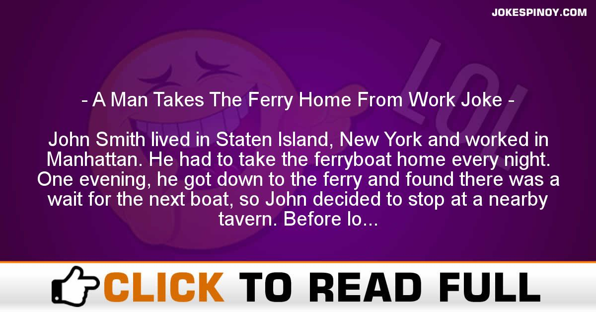 A Man Takes The Ferry Home From Work Joke