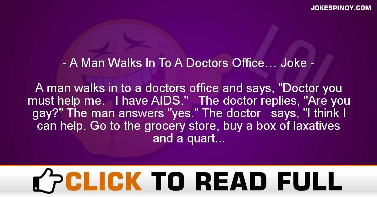 A Man Walks In To A Doctors Office… Joke