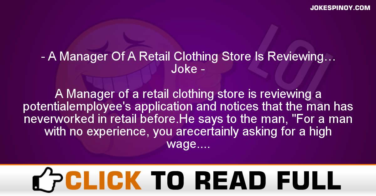 A Manager Of A Retail Clothing Store Is Reviewing… Joke