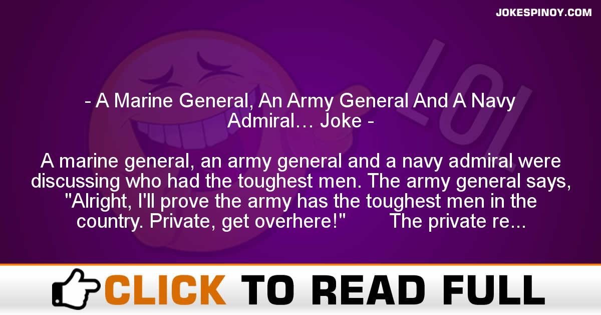 A Marine General, An Army General And A Navy Admiral… Joke