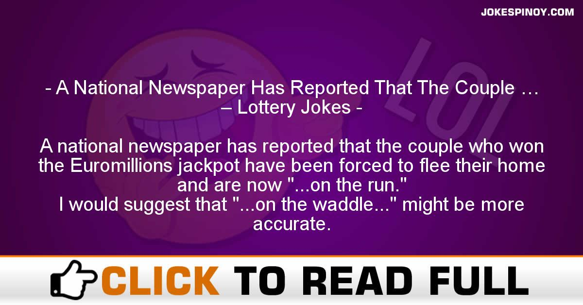A National Newspaper Has Reported That The Couple … – Lottery Jokes