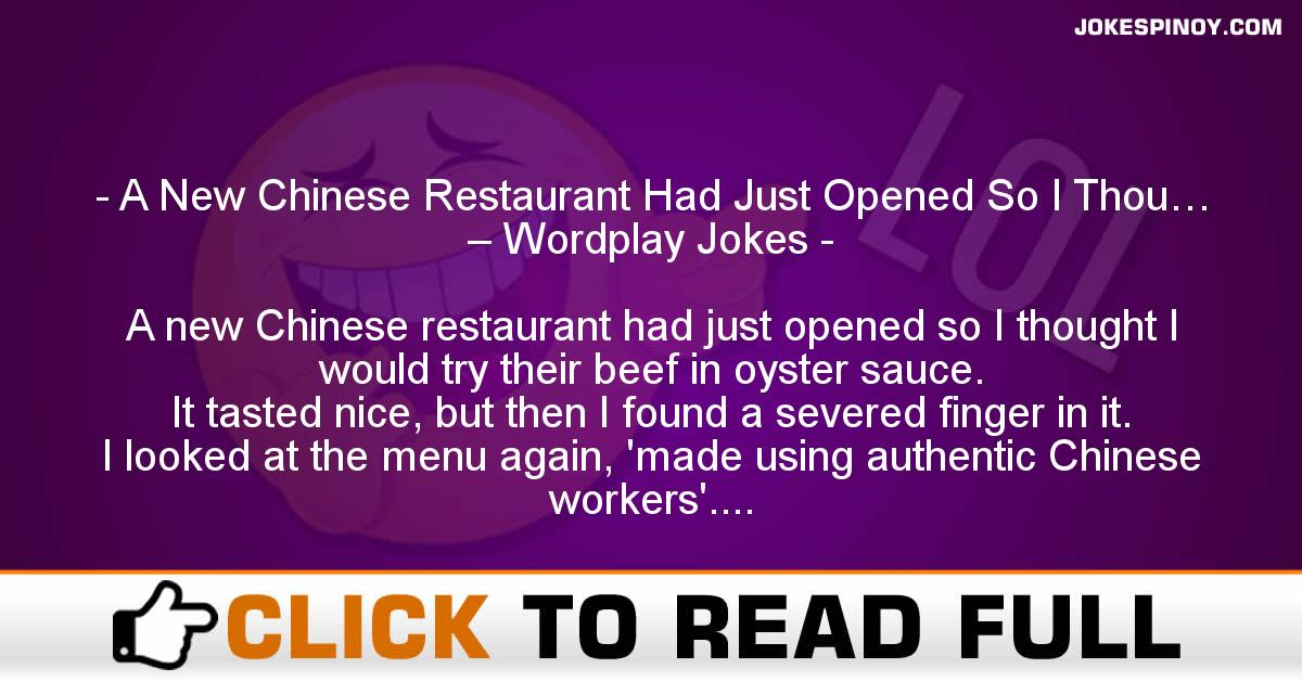 A New Chinese Restaurant Had Just Opened So I Thou… – Wordplay Jokes