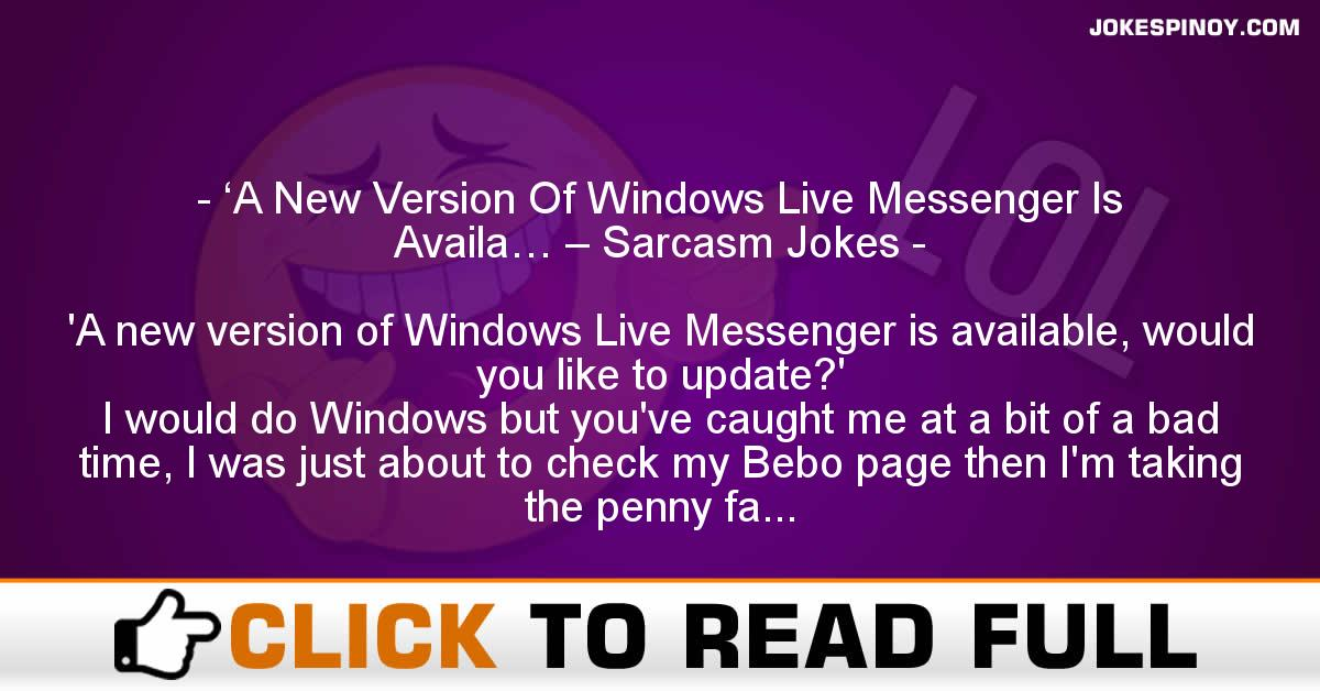 'A New Version Of Windows Live Messenger Is Availa… – Sarcasm Jokes