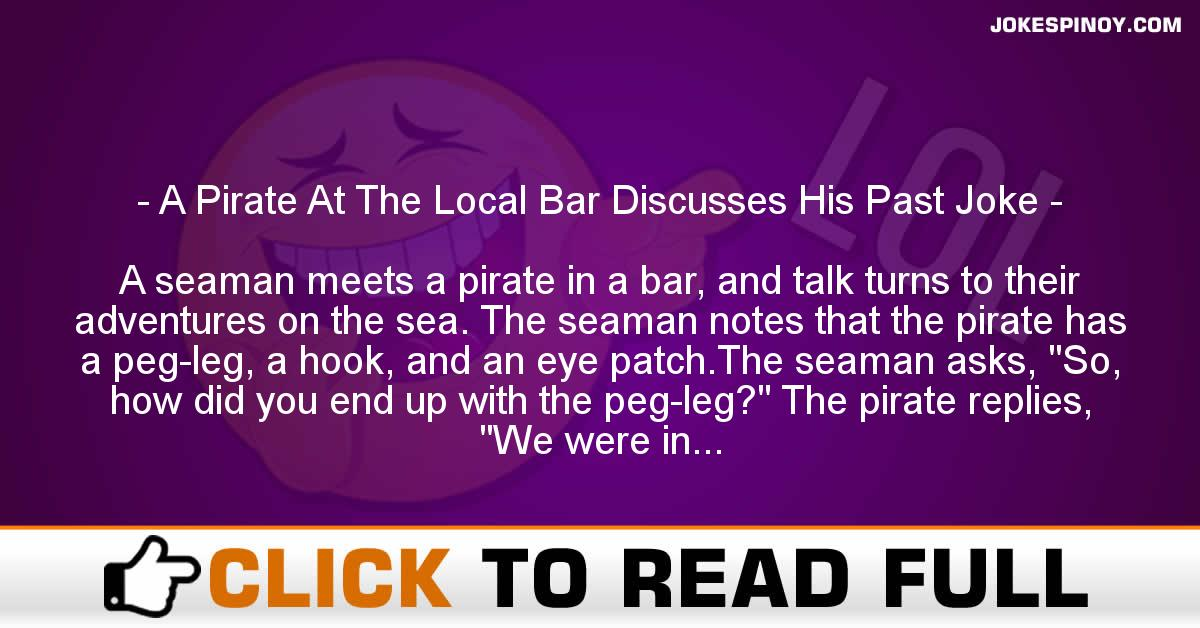 A Pirate At The Local Bar Discusses His Past Joke