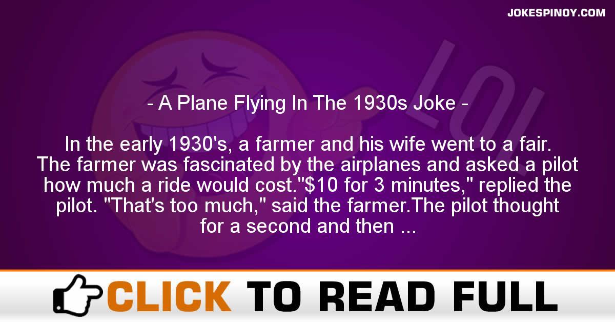 A Plane Flying In The 1930s Joke