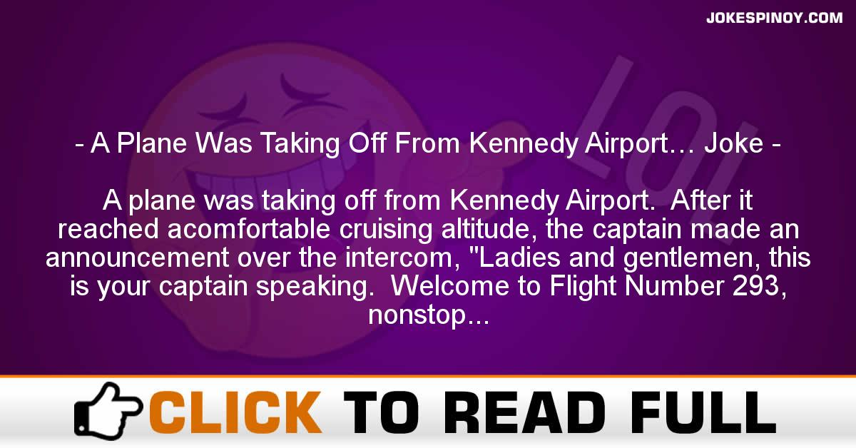 A Plane Was Taking Off From Kennedy Airport… Joke