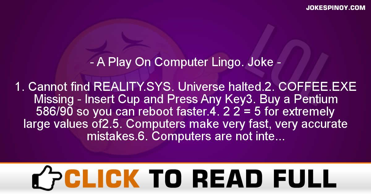 A Play On Computer Lingo. Joke