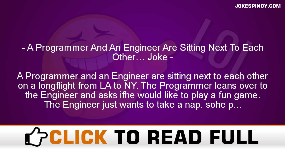 A Programmer And An Engineer Are Sitting Next To Each Other… Joke