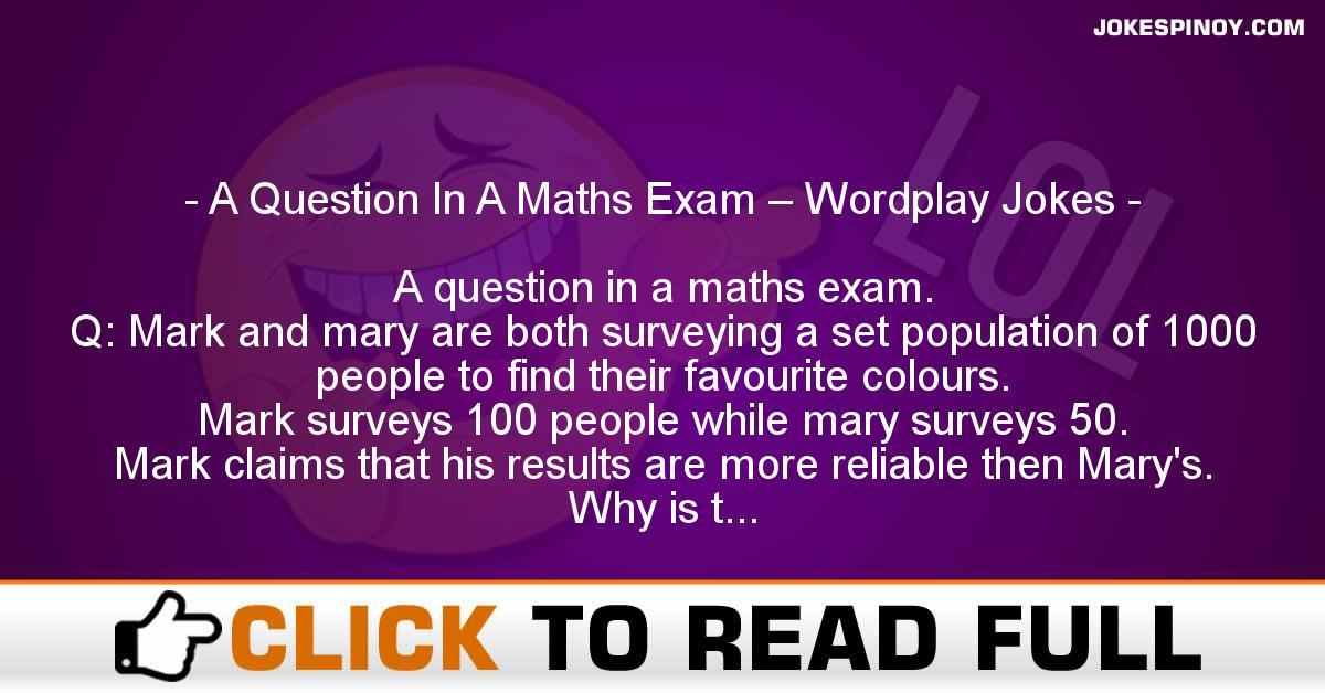 A Question In A Maths Exam – Wordplay Jokes