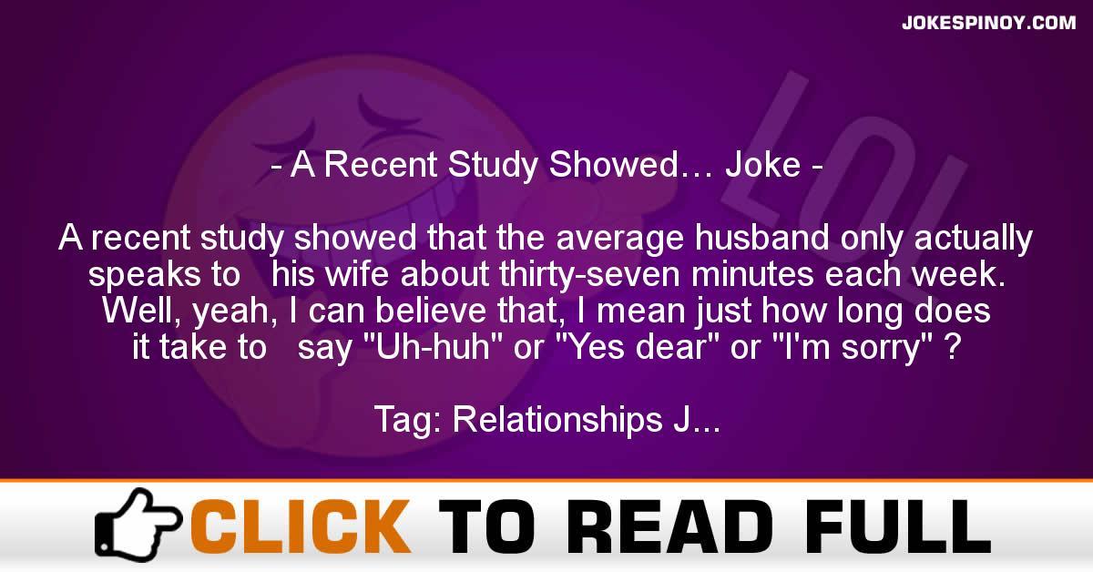 A Recent Study Showed… Joke