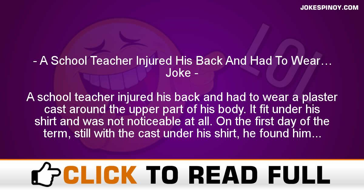A School Teacher Injured His Back And Had To Wear… Joke