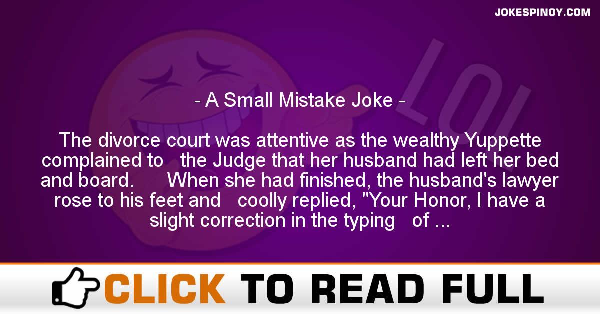 A Small Mistake Joke