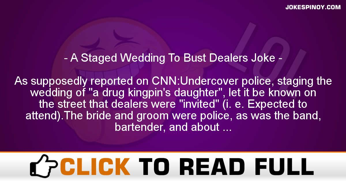 A Staged Wedding To Bust Dealers Joke