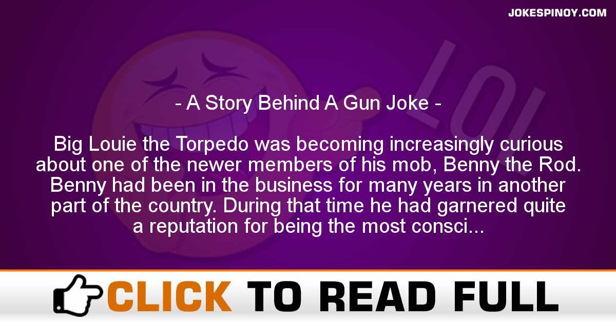 A Story Behind A Gun Joke