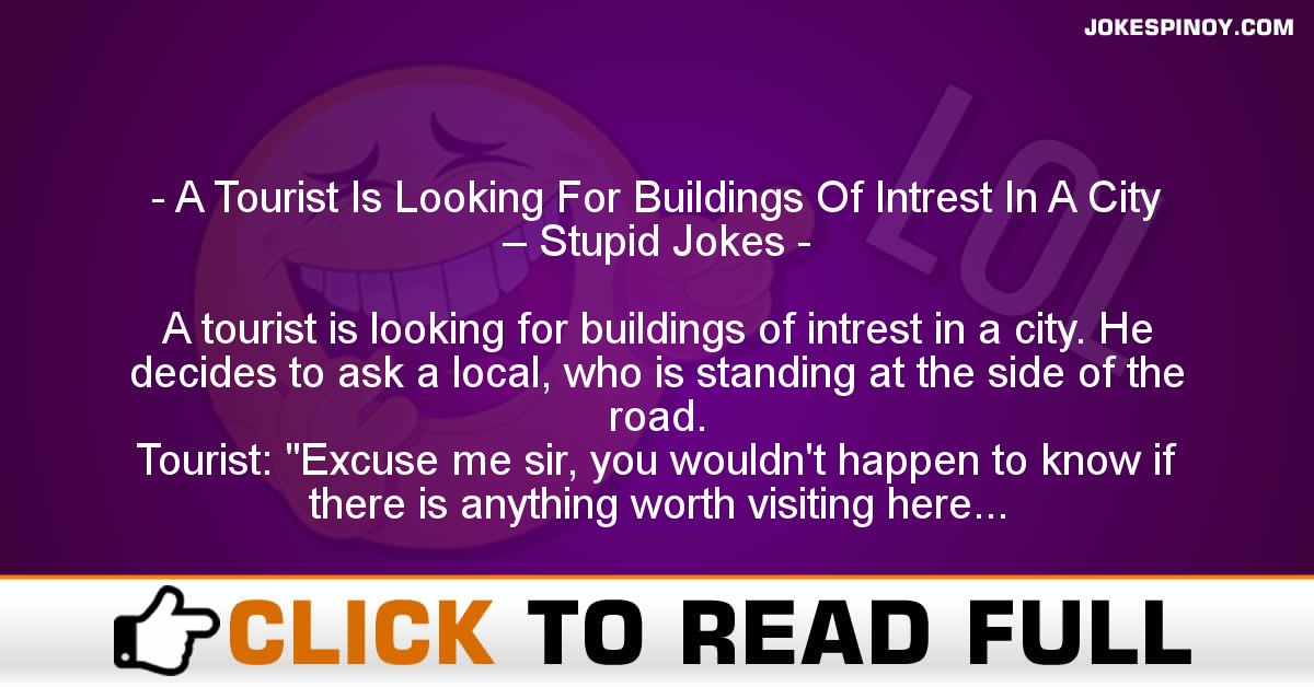 A Tourist Is Looking For Buildings Of Intrest In A City – Stupid Jokes