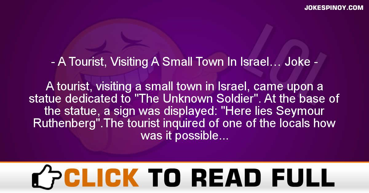 A Tourist, Visiting A Small Town In Israel… Joke