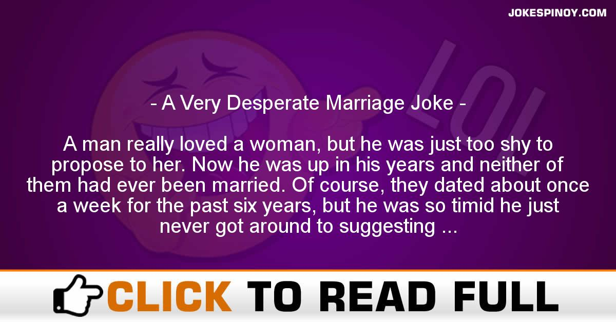 A Very Desperate Marriage Joke