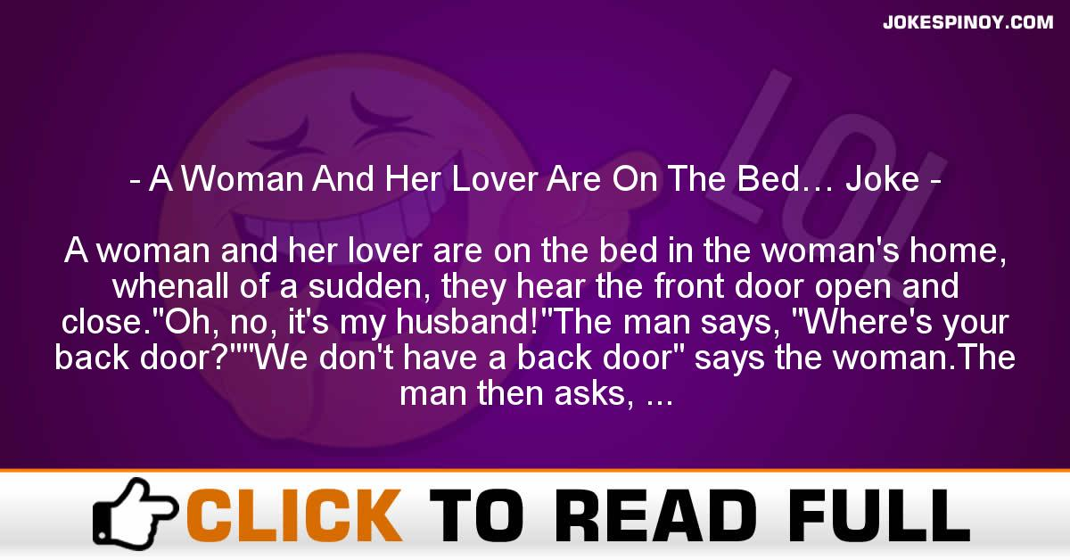 A Woman And Her Lover Are On The Bed… Joke