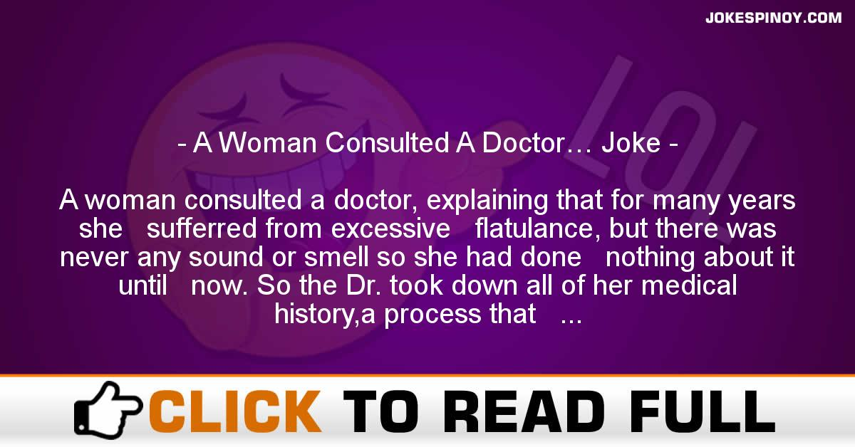 A Woman Consulted A Doctor… Joke
