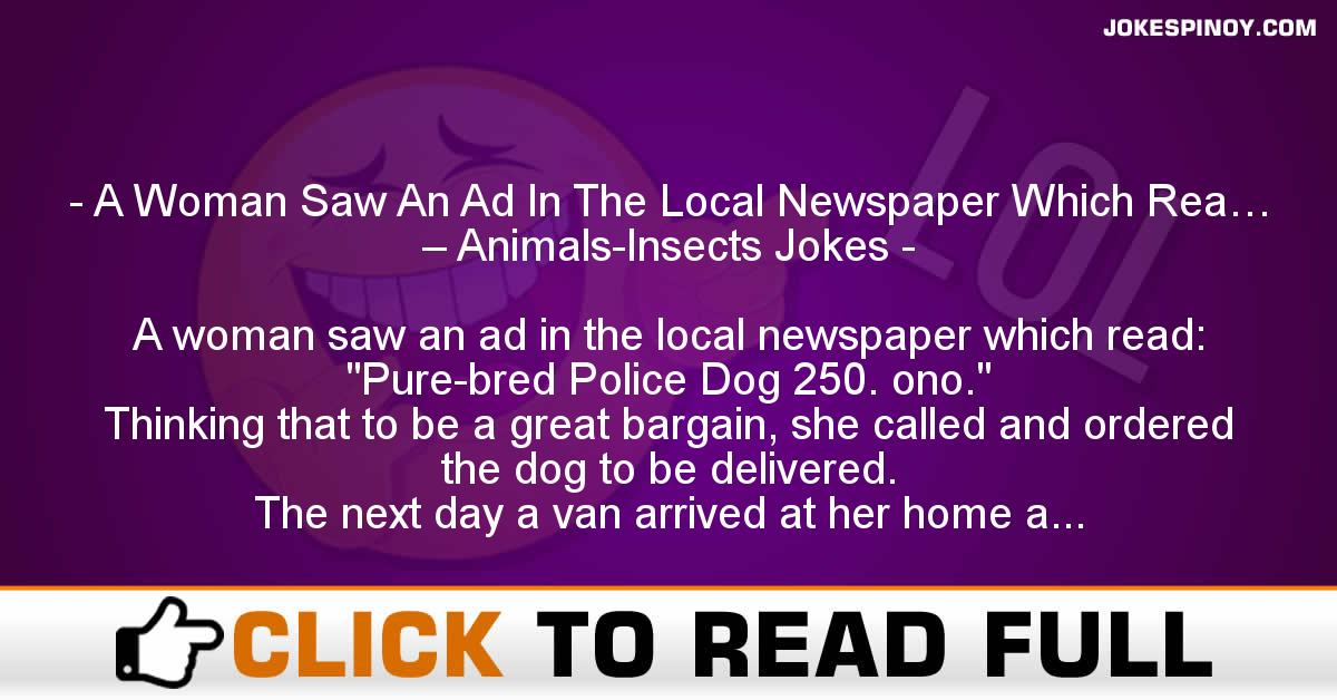 A Woman Saw An Ad In The Local Newspaper Which Rea… – Animals-Insects Jokes