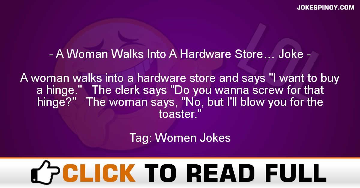 A Woman Walks Into A Hardware Store… Joke