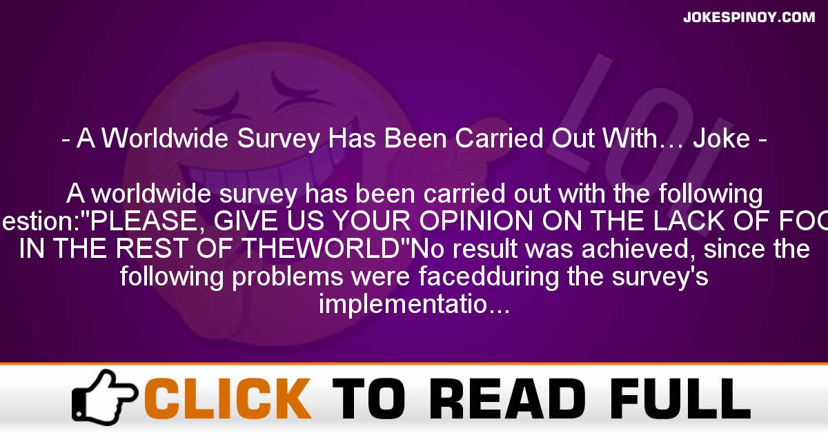 A Worldwide Survey Has Been Carried Out With… Joke