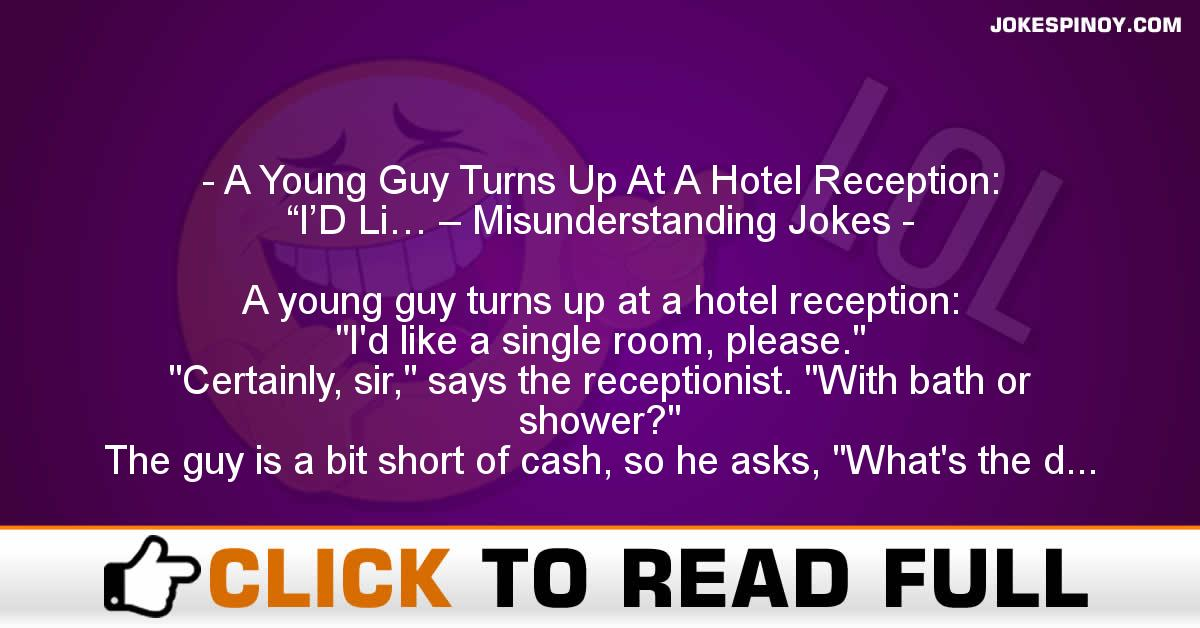 "A Young Guy Turns Up At A Hotel Reception: ""I'D Li… – Misunderstanding Jokes"