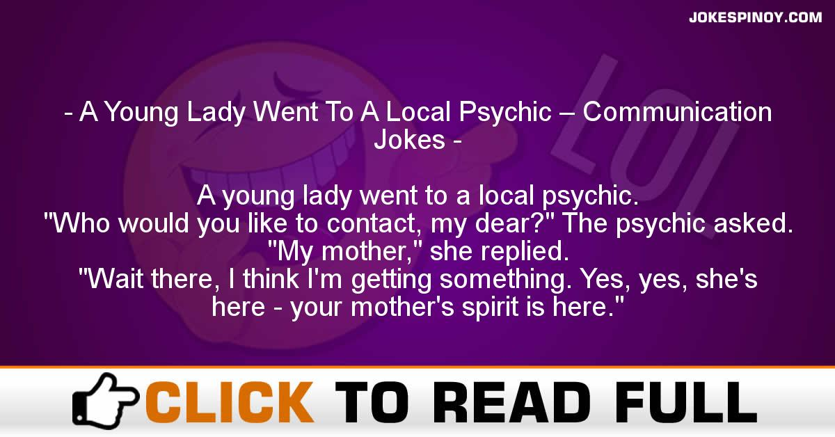 A Young Lady Went To A Local Psychic – Communication Jokes