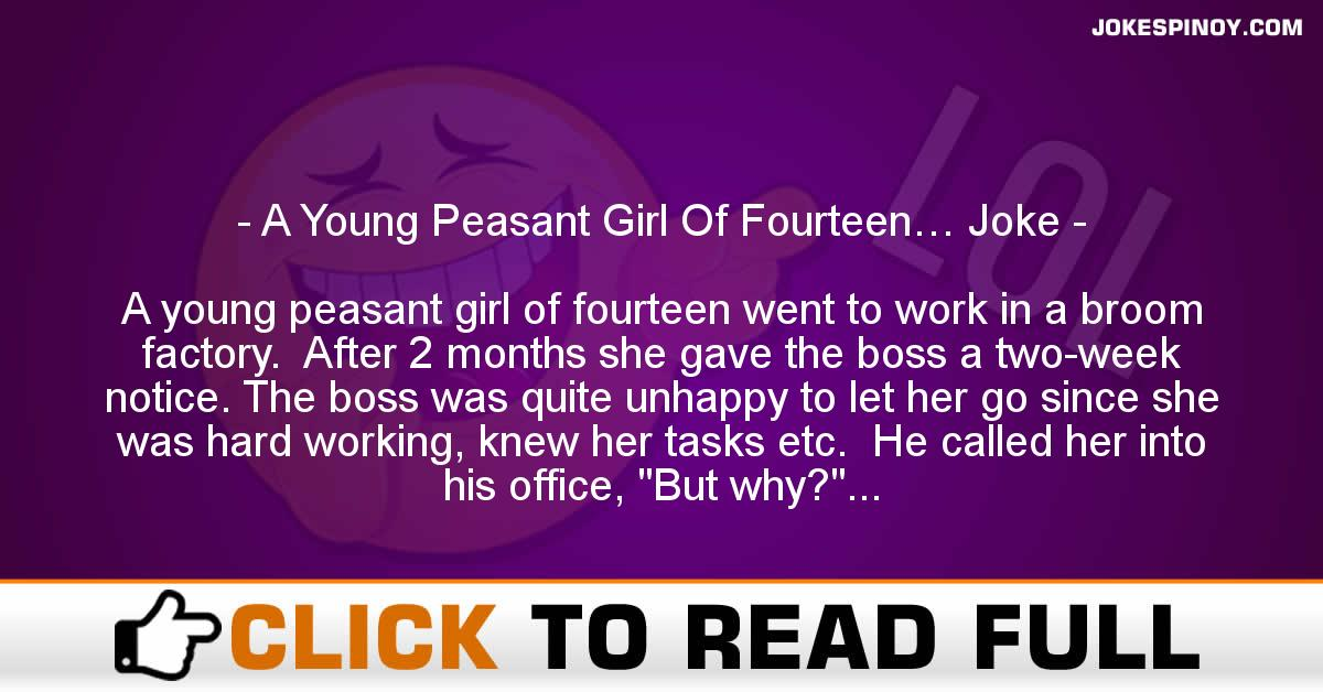 A Young Peasant Girl Of Fourteen… Joke