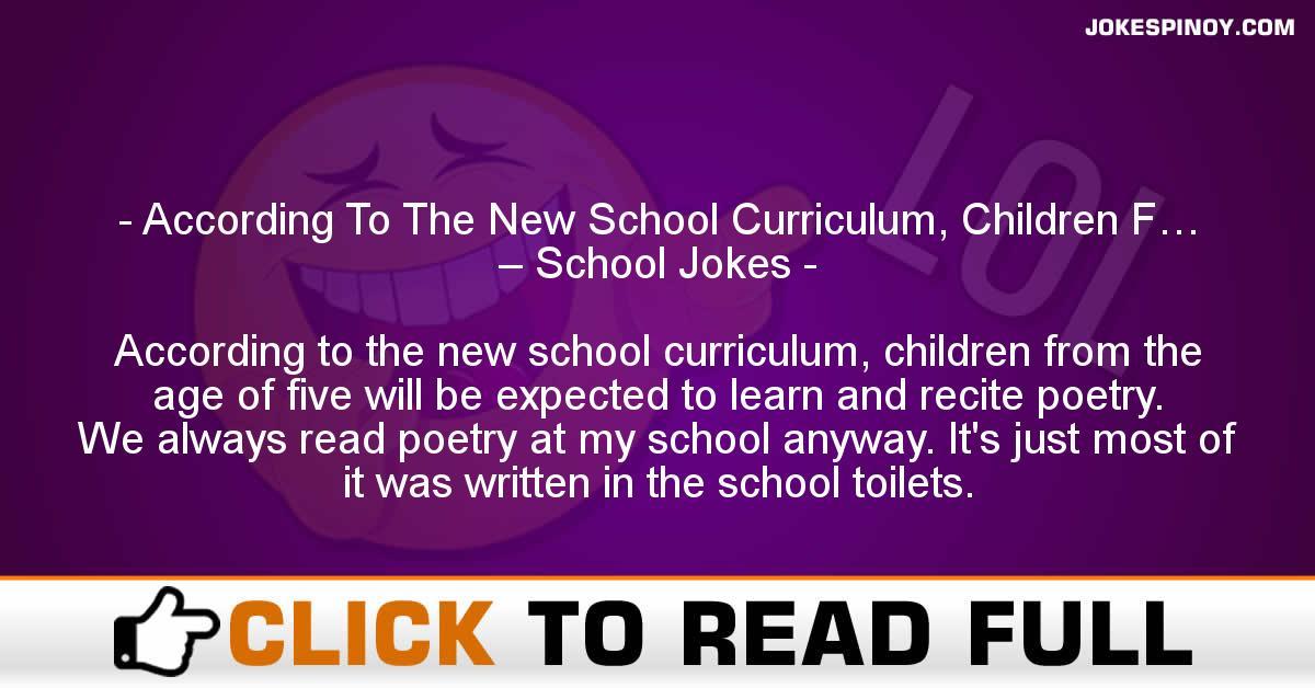 According To The New School Curriculum, Children F… – School Jokes