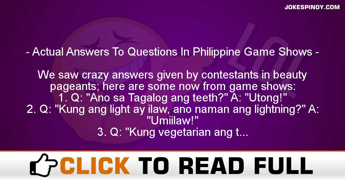 Actual Answers To Questions In Philippine Game Shows