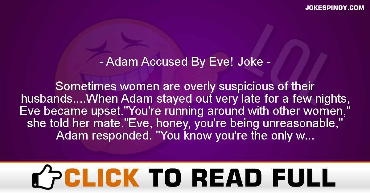 Adam Accused By Eve! Joke