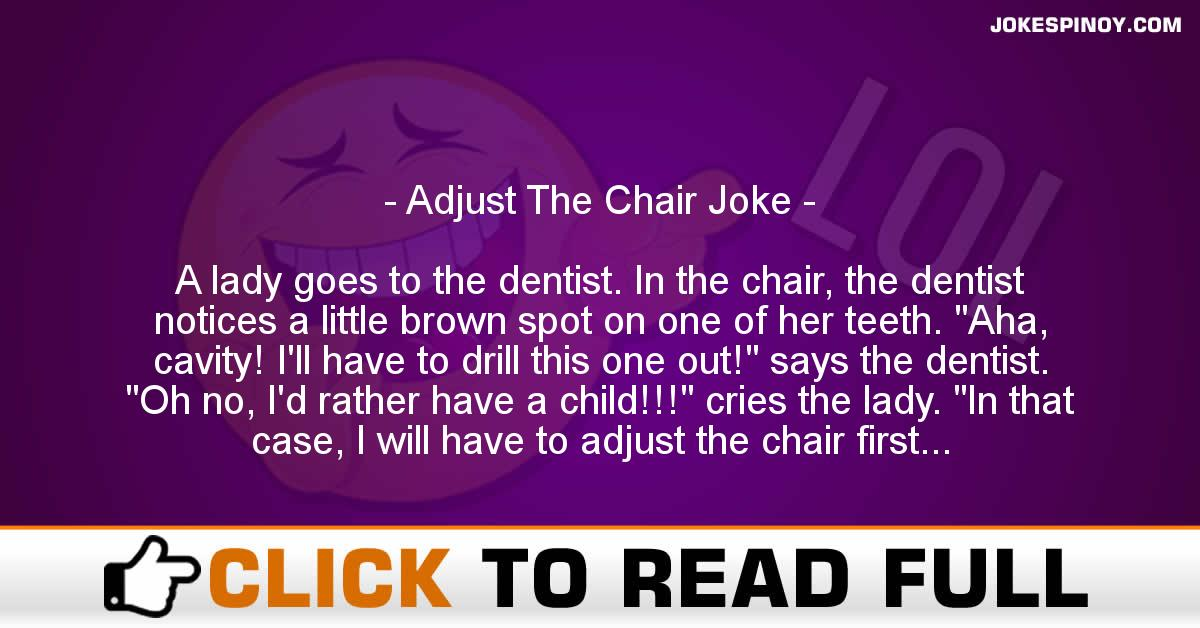 Adjust The Chair Joke