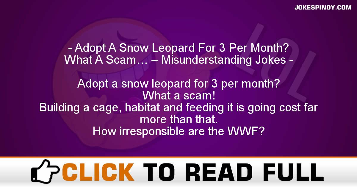 Adopt A Snow Leopard For 3 Per Month?  What A Scam… – Misunderstanding Jokes
