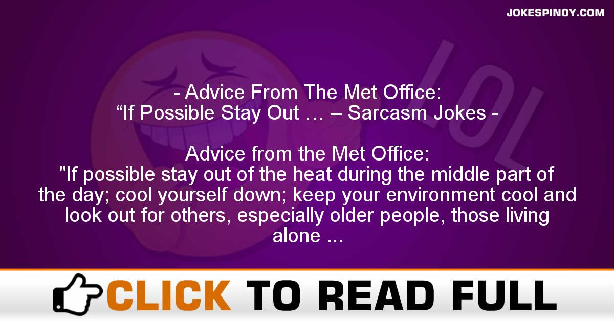 """Advice From The Met Office: """"If Possible Stay Out … – Sarcasm Jokes"""
