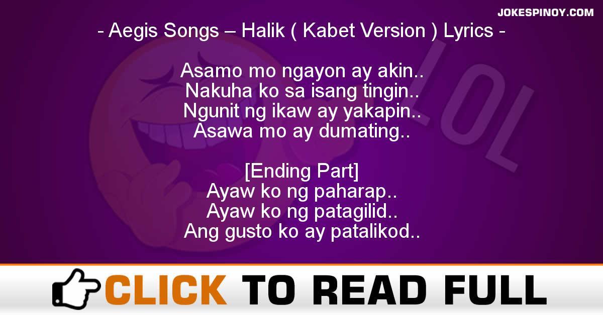 Aegis Songs – Halik ( Kabet Version ) Lyrics