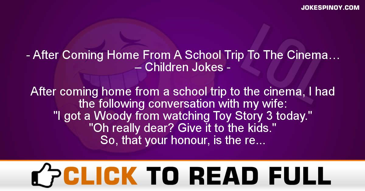 After Coming Home From A School Trip To The Cinema… – Children Jokes