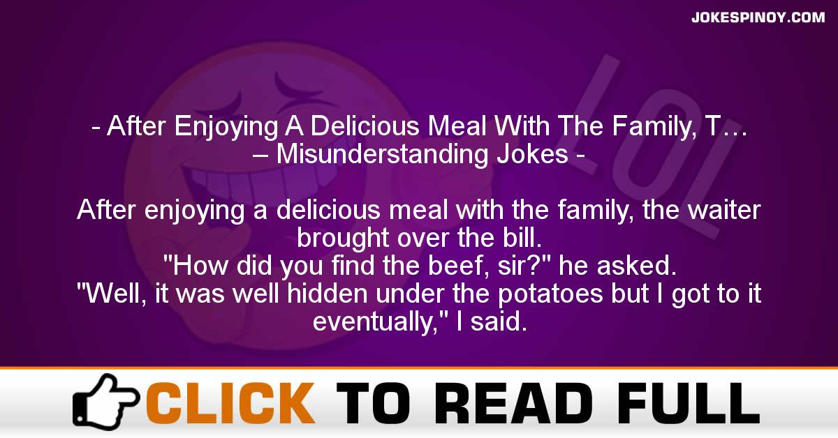 After Enjoying A Delicious Meal With The Family, T… – Misunderstanding Jokes