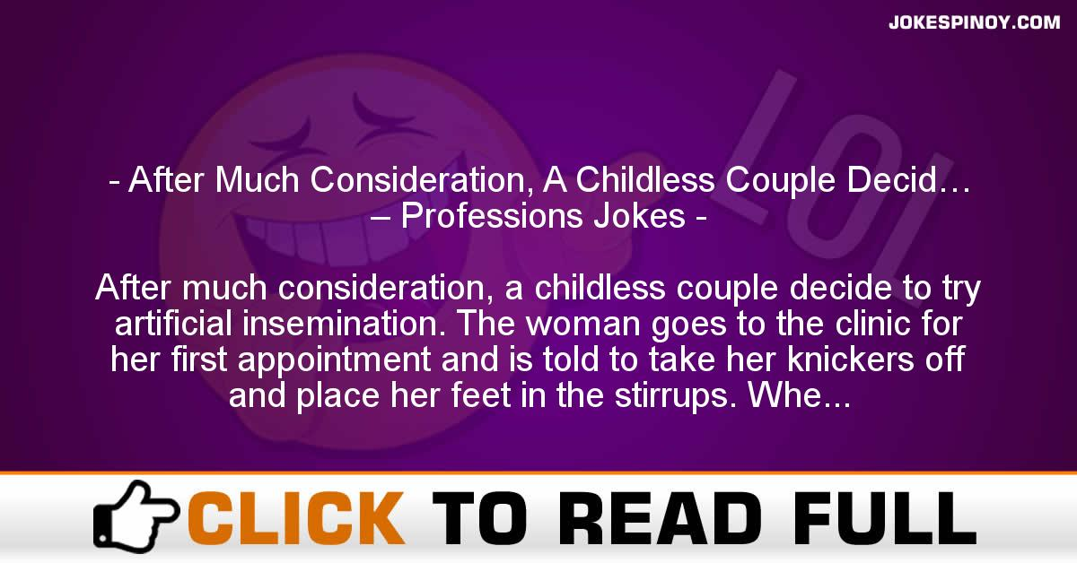 After Much Consideration, A Childless Couple Decid… – Professions Jokes