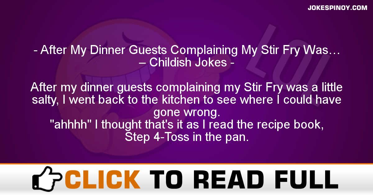 After My Dinner Guests Complaining My Stir Fry Was… – Childish Jokes