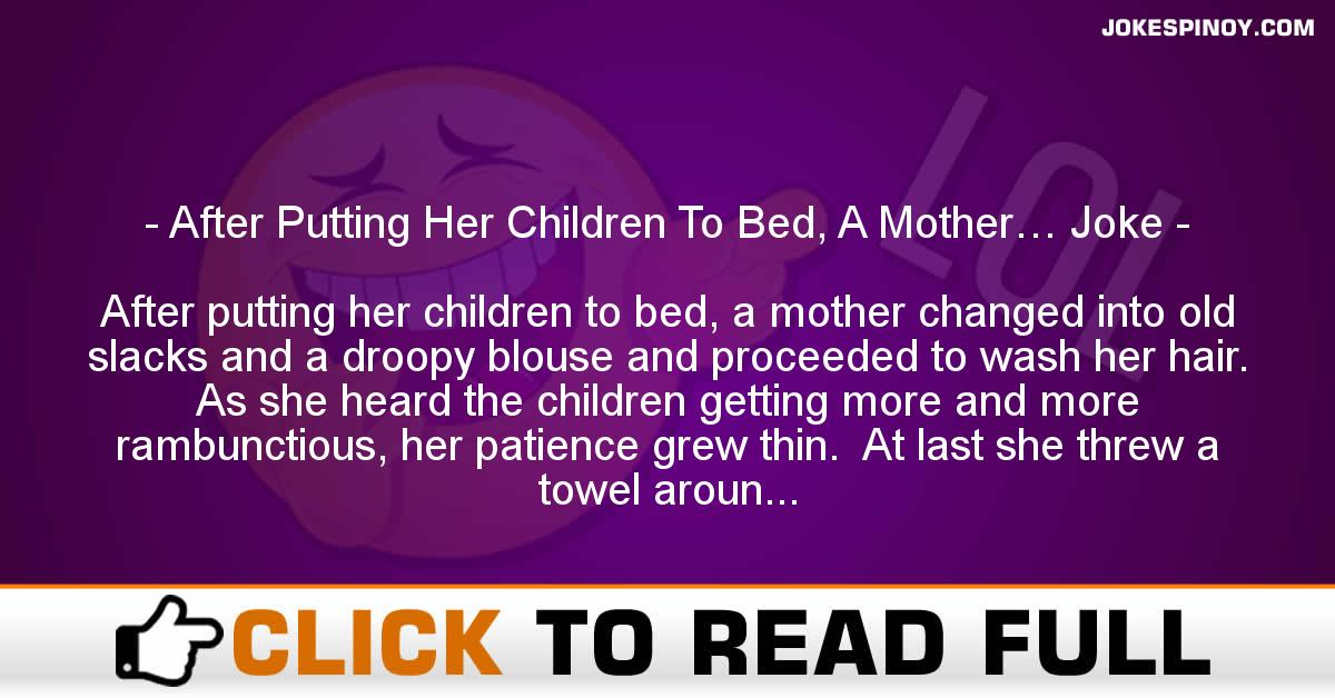 After Putting Her Children To Bed, A Mother… Joke