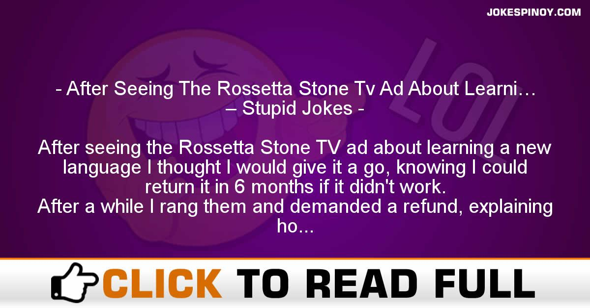 After Seeing The Rossetta Stone Tv Ad About Learni… – Stupid Jokes