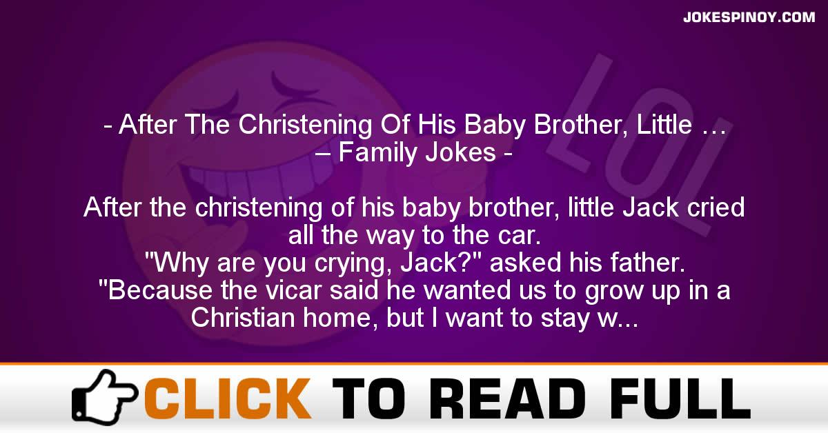 After The Christening Of His Baby Brother, Little … – Family Jokes