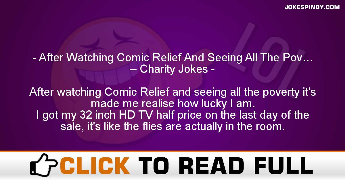 After Watching Comic Relief And Seeing All The Pov… – Charity Jokes