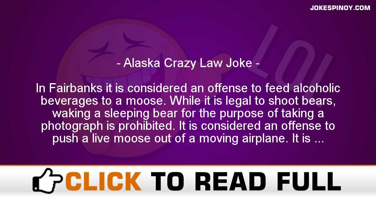 Alaska Crazy Law Joke