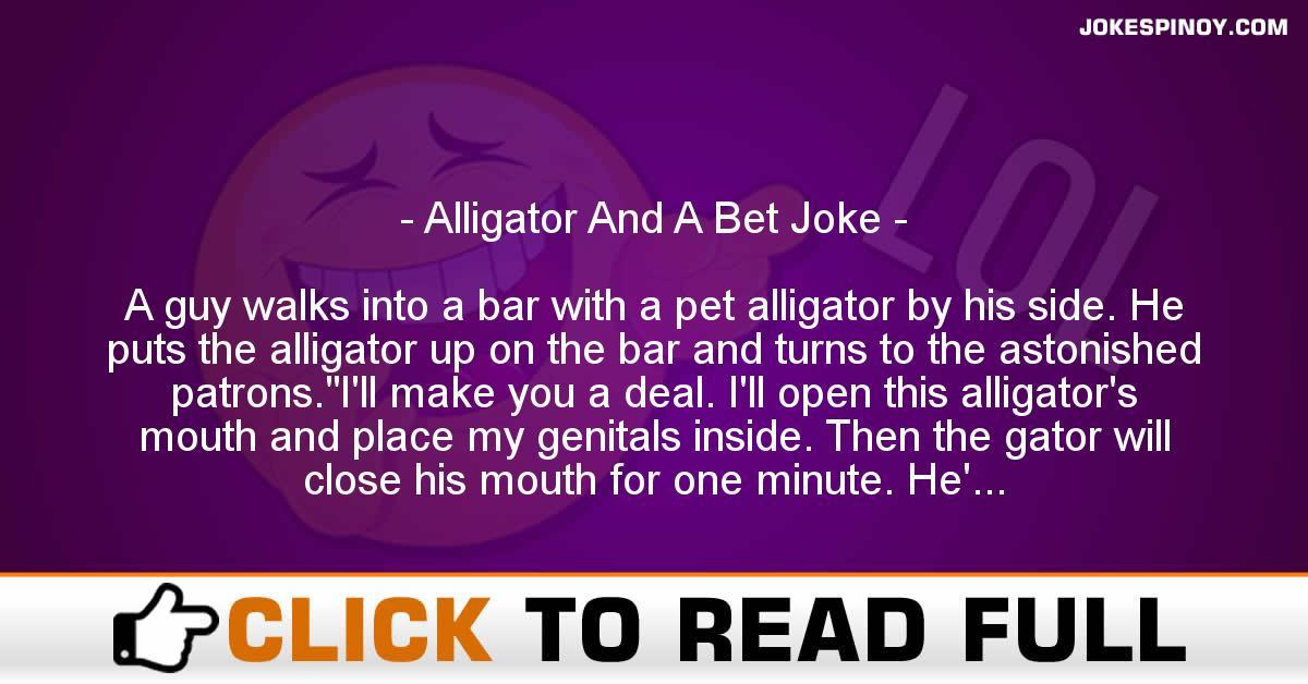 Alligator And A Bet Joke