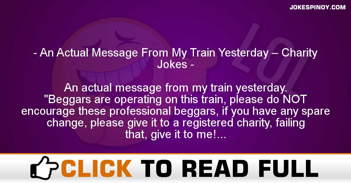 An Actual Message From My Train Yesterday – Charity Jokes