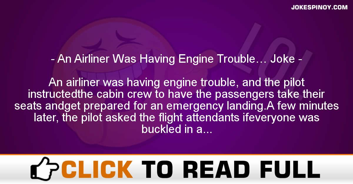 An Airliner Was Having Engine Trouble… Joke