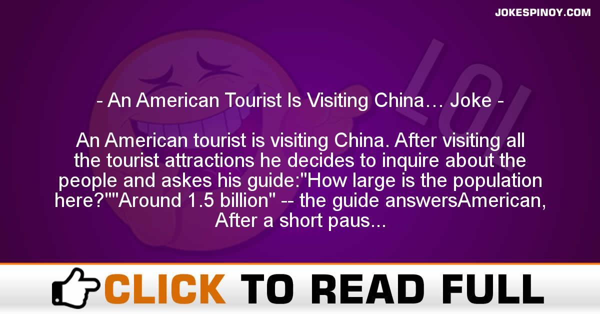 An American Tourist Is Visiting China… Joke