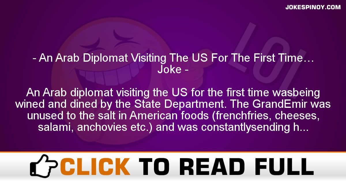An Arab Diplomat Visiting The US For The First Time… Joke